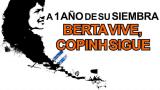 A 1 Año de la Siembra de Nuestra Coordinadora General: Berta Vive, COPINH Sigue!