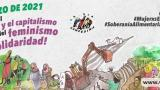 #8M2021 ¡Contra el virus del patriarcado y el capitalismo, la vacuna del feminismo y la solidaridad!